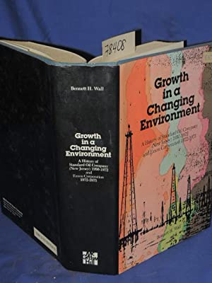 GROWTH IN A CHANGING ENVIRONMENT: A HISTORY: Wall, Bennett H.