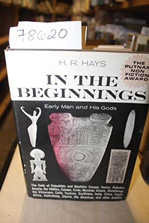 IN THE BEGINNING, EARLY MAN AND HIS: Hays, H.R.