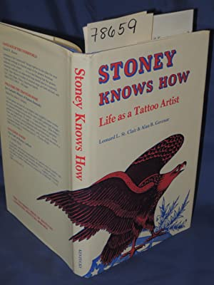 Stoney Knows How - Life As A Tattoo Artist: St. Clair, Leonard L.