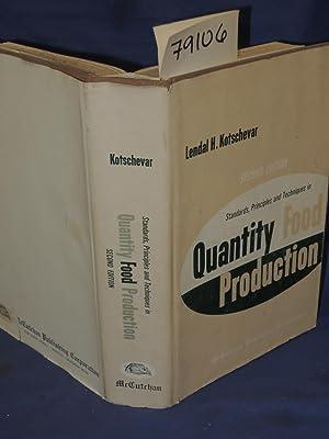 QUANITY FOOD PRODUCTION STANDARDS, PRINCIPLES, AND TECHNIQUES: Kotschevar, Lendal H.