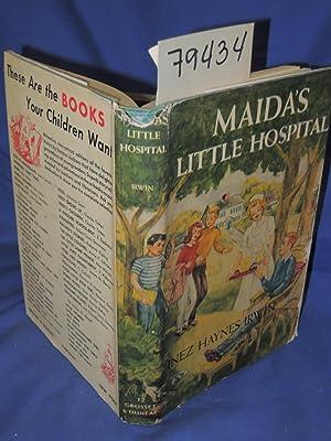 MAIDA'S LITTLE HOSPITAL: Irwin, Inez Haynes