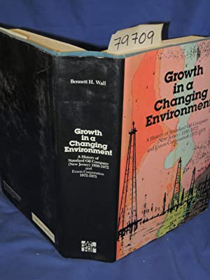 GROWTH IN A CHANGING ENVIRONMENT A History: WALL, BENNETT H.