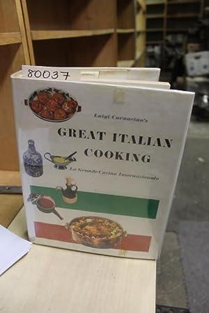GREAT ITALIAN COOKING La Grande Cucina Internazionale: Carnacina Luigi