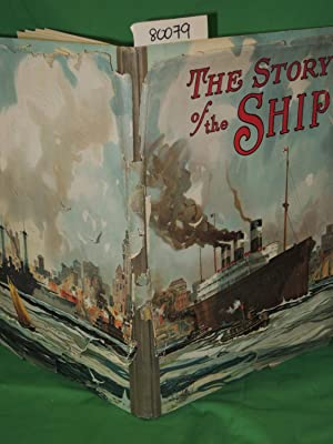 THE STORY OF THE SHIP: Hurley, Edward N. ; Grant, Gordon, illustrator