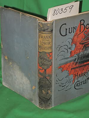 GUN BOAT SERIES Books for Boys, by a Gunboat Boy, Frank on the Lower Mississippi: Castlemon, Harry
