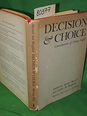 DECISION & CHOICE Contributions of Sidney Siegel: Messick, Samuel & Brayfield, Arthur H.