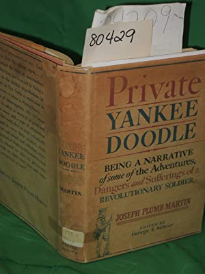 Private Yankee Doodle: Martin, Joseph Plumb edited by Scheer, George F.