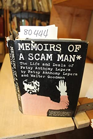 Memoirs of a scam man. The life: Lepera, Patsy Anthony;
