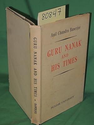 Guru Nanak and his times: Banerjee, Anil Chandra