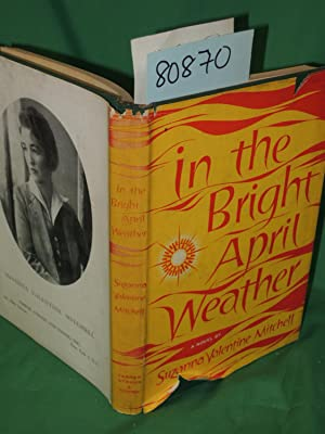 In the Bright April Weather: A Novel: Mitchell, Susanna Valentine