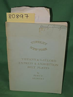 Tiffany & Gaylord Express & Exhibition Belt Plates: Seibert, Percy