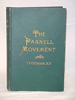 The Parnell Movement; being the history of the Irish Question from the Death of O'Connor to ...