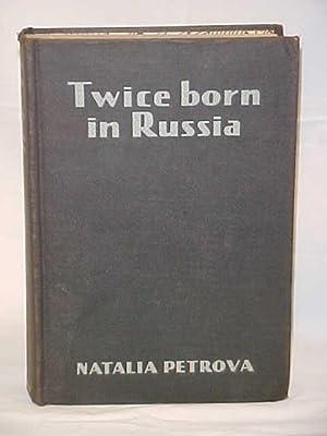 Twice born in Russia: Petrova, Natalia