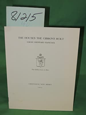 Houses the Gibbons Build: Hancock, Sarah Sheppard