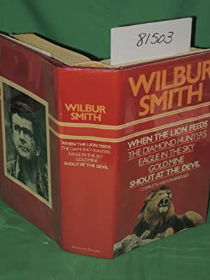 Wilbur Smith Omnibus Edition; When the Lion Feeds, Diamond Hunters, Eagle in the Sky, Gold Mine, ...