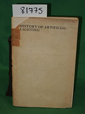 History of Artifical Lighting: Being a Brief Account of the Artistic Development from Early Times ...