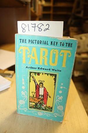 The PIctorial Key to the TAROT: Waite, Arthur Edward