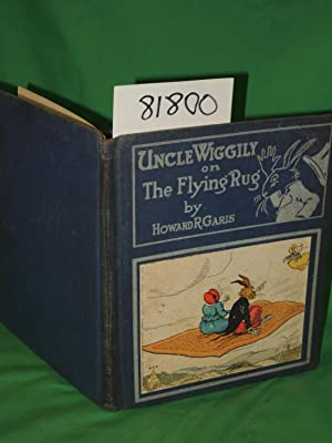 Uncle Wiggily on The Flying Rug or The Great Adventure on a Windy March Day and: Garis, Howard R.