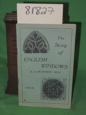 Story of English Windows: Fenn, E. A. Humphery