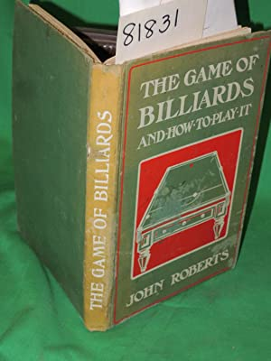 The Game of Billiards and How to Play It: Roberts, John