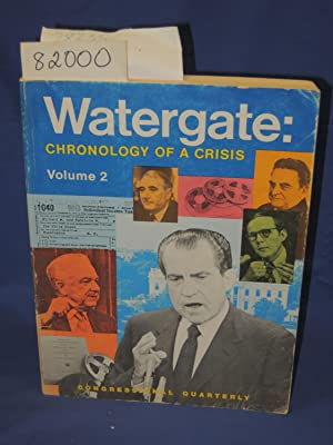 Watergate: Chronology of a Crisis Volume 2: Congressionall Quarterly