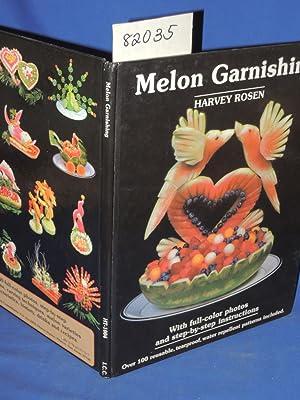 Melon Garnishing: Rosen, Harvey editor: Rosen, Robert J.