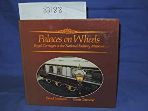 Palaces on Wheels royal carriages at the National Railway Museum: Jenkinson, David & Towend, Gwen