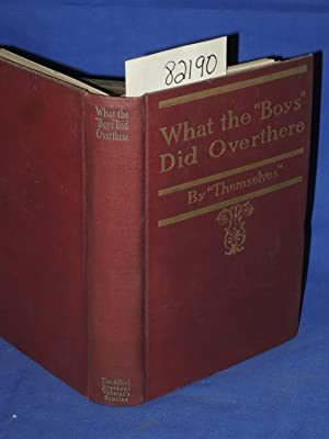 "What the ""Boys"" Did Overthere: Themselves edited by Fox, Henry L."