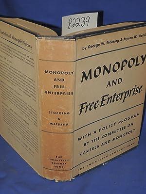 Monopoly and Free Enterprise with a Policy Program: Stocking, George W.; Watkins, Myron W.