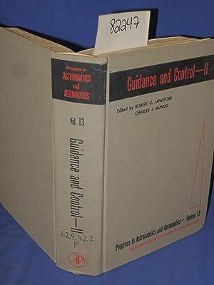 Guidance and Control- II progress in astronautics and Aeronautics volume 13: Langford, Robert C. & ...