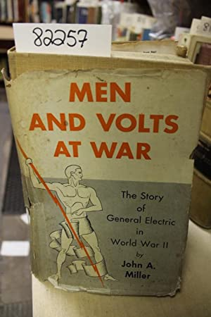 Men and Volts at War-the story of: Miller, John A.
