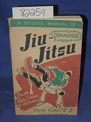 A DEFENSE MANUAL OF JIU-JITSU: Cahn, Irvin, B. B. (Marine Corps Instructor).