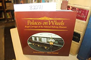 Palaces on Wheels: Royal Carriages at the National Railway Museum: Jenkinson, David; Towned, Gwen