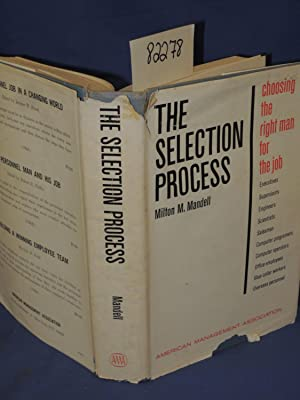 Selection Process: choosing the right man for the job: Mandell, Milton M.