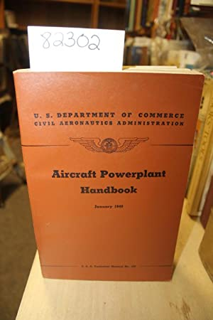 Aircraft Powerplant Handbook; January 1949: C.A.A. Technical Manual No. 107: Civil Aeronautics ...