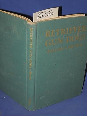 Retriever Gun Dogs: Brown, William F.