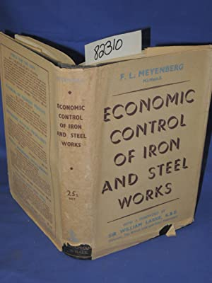 Economic Control of Iron and Steel Works: Larke, KBE, Sir William
