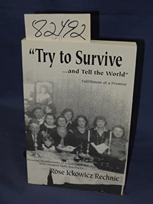 """Try to Survive .and Tell the World"""" Fulfillment of a Promise Personal Recollections of a ..."""