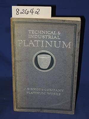 Technical & Industrial Platinum: Bishop, J. & Company