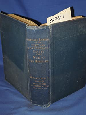 Official Records Of The Union And Confederate Navies In The War Of The Rebellion series 1 vol 23: ...