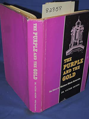 The Purple And The Gold THe story of Western Illinois University: Hicken, victor