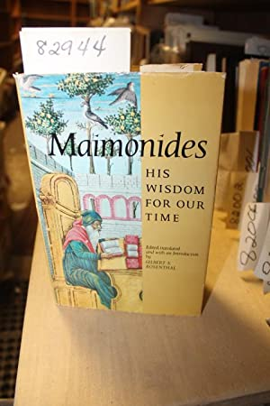 Maimonides- His Wisdom For Our Time: Rosenthal, Gilbert