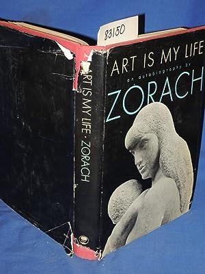 Art is My Life- The Autobiography of William Zorach: Zorach, William