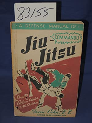 A Defense Manual of Commando Jiu-Jitsu: Cahn, Irvin, B. B. (Marine Corps Instructor)