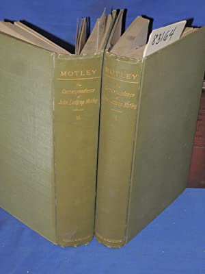 The Correspondence of John Lothrop Motley (Two Volume Set): Curtis, George William