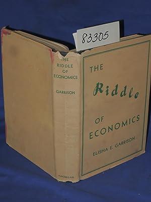The Riddle of Economics: Garrison, Elisha E.