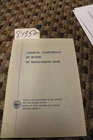 Chemical Composition of Blood of Small mouth Bass Research report 57: Shell, Eddie Wayne