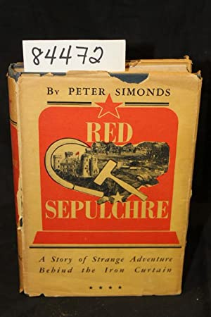 Red Sepulchre A Story of Strange Adventure Behind the Iron Curtain: Simonds, Peter