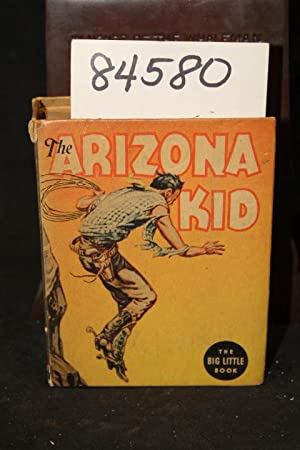 The Arizona Kid On the Bandit Trail Big Little Book: Maple, Peter K.