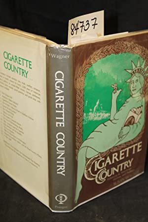 Cigarette Country Tobacco in American History and Politics: Wagner, Susan